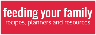 Feeding your family - recipes, planners and resources