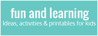 Fun and Learning - ideas, activities and printables for kids