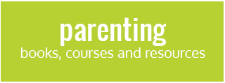 Parenting - books, courses and resources